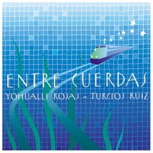 Turcios  Ruiz  y Yohualli Rosas  -  Cover 2 - Mexico  2013