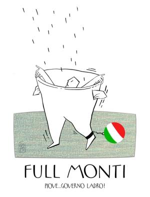 Full Monti ( piove... governo ladro ! )